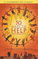 50 Ways to Help Your Community: A Handbook for Change af Steve Fiffer