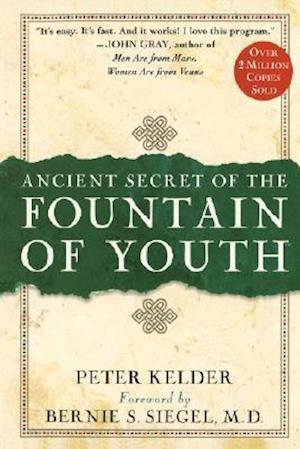 Bog hardback Ancient Secrets of the Fountain of Youth af Peter Kelder Bernie S. Siegel