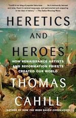 Heretics and Heroes (HINGES OF HISTORY)