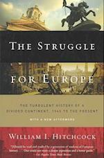 The Struggle for Europe af William I. Hitchcock