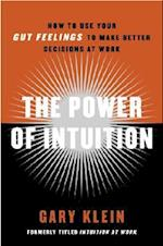 The Power of Intuition af Gary Klein