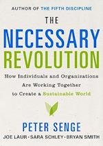 The Necessary Revolution af Joe Laur, Peter Senge, Nina Kruschwitz