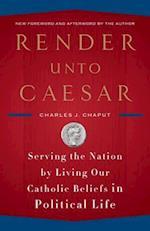 Render Unto Caesar af Charles J. Chaput
