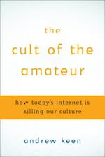 Cult of the Amateur af Andrew Keen