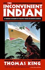 Inconvenient Indian af Thomas King