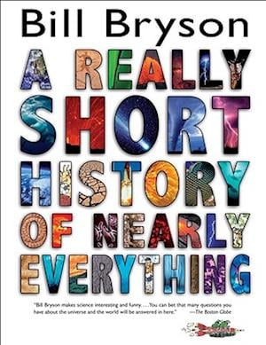Bog hardback A Really Short History of Nearly Everything af Bill Bryson