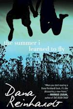 The Summer I Learned to Fly af Dana Reinhardt