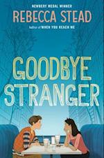 Goodbye Stranger (Boston Globe-Horn Book Honors (Awards))