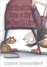 Miss Hazeltine's Home for Shy and Fearful Cats af Alicia Potter