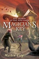 Secrets of the Pied Piper 2: The Magician's Key (Secrets of the Pied Piper)