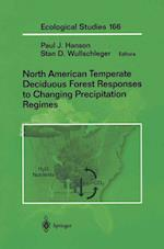 North American Temperate Deciduous Forest Responses to Changing Precipitation Regimes (ECOLOGICAL STUDIES, nr. 166)