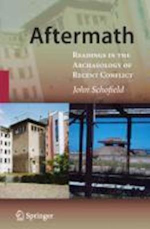 Aftermath : Readings in the Archaeology of Recent Conflict