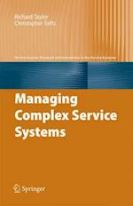 Managing Complex Service Systems (Service Science: Research and Innovations in the Service Economy)