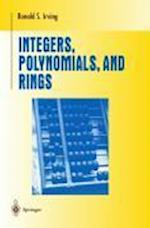 Integers, Polynomials, and Rings (Undergraduate Texts in Mathematics)