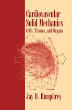 Cardiovascular Solid Mechanics af Jay D. Humphrey