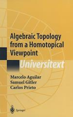 Algebraic Topology from a Homotopical Viewpoint af Carlos Prieto