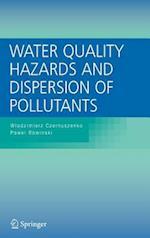 Water Quality Hazards and Dispersion of Pollutants af Wlodzimierz Czernuszenko, Pawel Rowinski