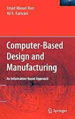 Computer Based Design and Manufacturing (Manufacturing Systems Engineering Series, nr. 7)
