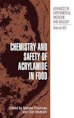 Chemistry and Safety of Acrylamide in Food (ADVANCES IN EXPERIMENTAL MEDICINE AND BIOLOGY, nr. 561)