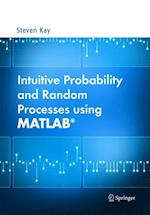Intuitive Probability and Random Processes using MATLAB (R)