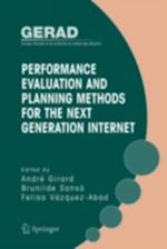 Performance Evaluation and Planning Methods for the Next Generation Internet