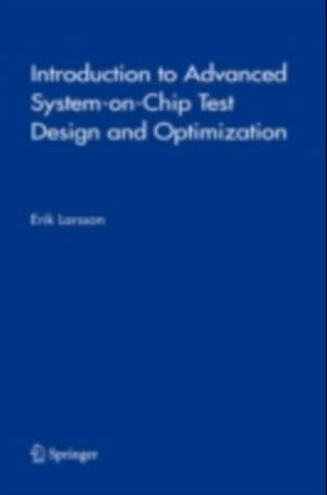 Introduction to Advanced System-on-Chip Test Design and Optimization