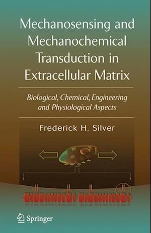 Mechanosensing and Mechanochemical Transduction in Extracellular Matrix: Biological, Chemical, Engineering, and Physiological Aspects