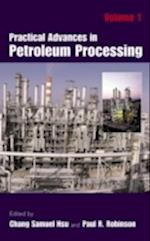 Practical Advances in Petroleum Processing af Chang Samuel Hsu