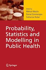 Probability, Statistics and Modelling in Public Health af Mikhail Nikulin, Daniel Commenges, Catherine Huber