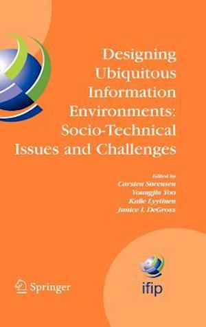Designing Ubiquitous Information Environments: Socio-Technical Issues and Challenges : IFIP TC8 WG 8.2 International Working Conference, August 1-3, 2