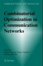 Combinatorial Optimization in Communication Networks