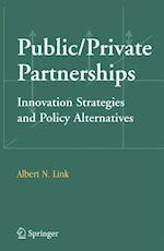 Public/Private Partnerships : Innovation Strategies and Policy Alternatives