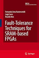 Fault-Tolerance Techniques for Sram-Based FPGAs af Fernanda Lima Kastensmidt, Ricardo Reis, Luigi Carro