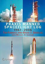 Praxis Manned Spaceflight Log 1961-2006 (Springer-praxis Books in Space Exploration)