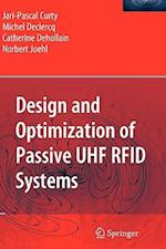 Design and Optimization of Passive UHF RFID Systems af Michel Declercq, Jari-Pascal Curty, Catherine Dehollain