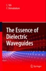 Essence of Dielectric Waveguides