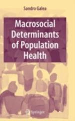 Macrosocial Determinants of Population Health af Sandro Galea
