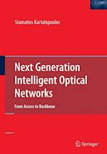 Next Generation Intelligent Optical Networks: From Access to Backbone