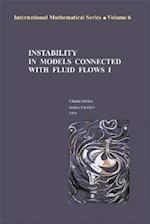 Instability in Models Connected with Fluid Flows (INTERNATIONAL MATHEMATICAL SERIES, nr. 6)