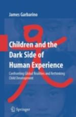Children and the Dark Side of Human Experience af James Garbarino