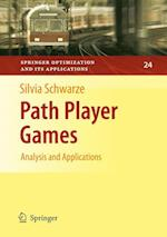 Path Player Games (Springer Optimization And Its Applications, nr. 24)