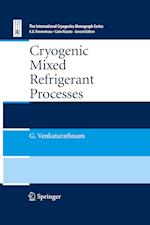 Cryogenic Mixed Refrigerant Processes (International Cryogenics Monograph)