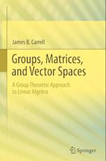 Groups, Matrices, and Vector Spaces (Universitext)