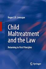 Child Maltreatment and the Law: Returning to First Principles