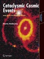 Cataclysmic Cosmic Events and How to Observe Them