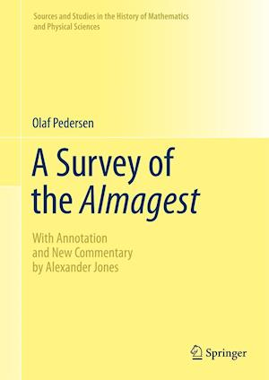 A Survey of the Almagest : With Annotation and New Commentary by Alexander Jones