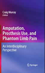 Amputation, Prosthesis Use, and Phantom Limb Pain