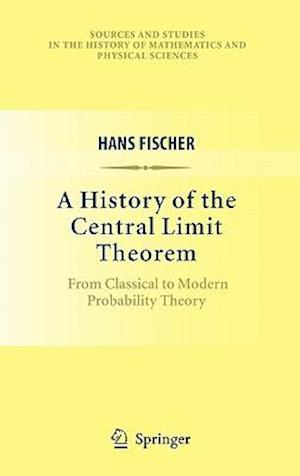 A History of the Central Limit Theorem : From Classical to Modern Probability Theory