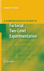 Comprehensive Guide to Factorial Two-Level Experimentation