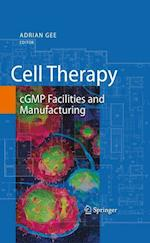 Cell Therapy : cGMP Facilities and Manufacturing